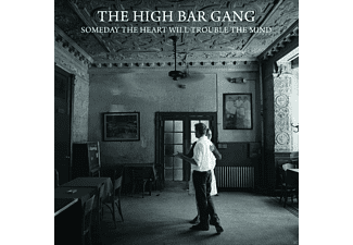 The High Bar Gang - Someday The Heart Will Trouble - (CD)