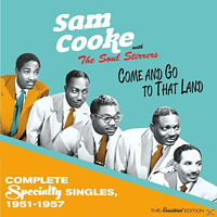 Sam And The Soul S Cooke - Come And Go To That Land-Complete Specialty Sing [CD]