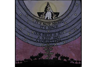 It's Not Night: It's Space - Our Birth Is But A Sleep And A Forg - (Vinyl)