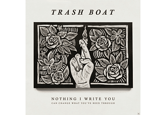 Trash Boat - Nothing I Write You Can Change What You've Been Through - (CD)