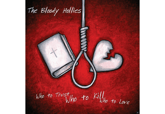 The Bloody Hollies - Who To Trust, Who To Kill, Who To - (Vinyl)