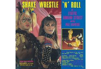 Exotic Adrian Street and the Pile Drivers - Shake,Wrestle 'N' Roll - (CD)