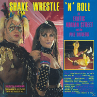 Exotic Adrian Street and the Pile Drivers - Shake,Wrestle 'N' Roll [CD]
