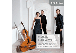 Caroline  Busser, Christian Bischof, Joachim Wohlgemuth - Music For A While - (CD)