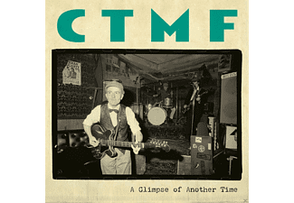 CTMF - A Glimpse Of Another Time - (Vinyl)