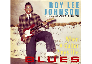 Roy Lee Johnson - When A Guitar Plays The Blues - (CD)