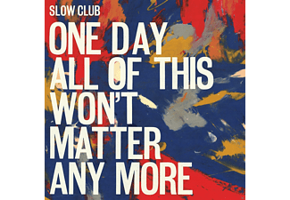 Slow Club - One Day All Of This Won't Matt - (CD)