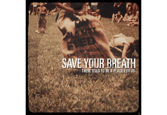 Save Your Breath - There Used To Be A Place For Us - (CD)