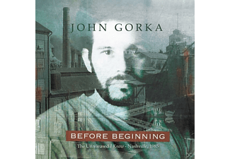 John Gorka - Before Beginning,The Unreleased I Know ? Nashvill - (CD)