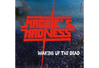 Maggie's Madness - Waking Up The Dead - (CD)