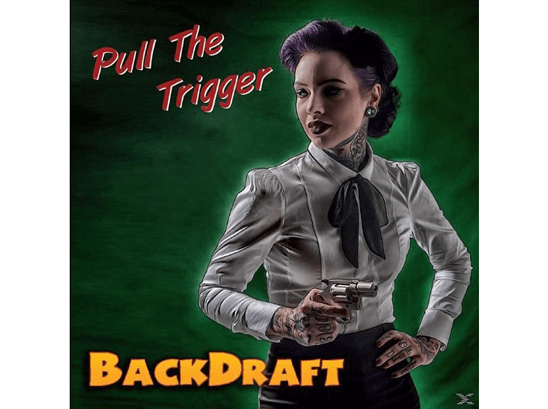 Backdraft - Pull The Trigger [CD]