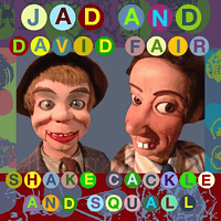 Jad And David Fair - Shake,Cackle And Squall [CD]