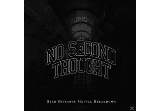No Second Thought - Dead Giveaway Mental Breakdowns - (CD)