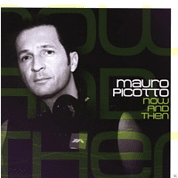 Mauro Picotto - Now And Then [CD]