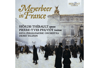 Didier Talpain, Hjördis Thébault, Sofia Philarmonic Orchestra, Pierre-yves Pruvot - Meyerbeer In France - (CD)