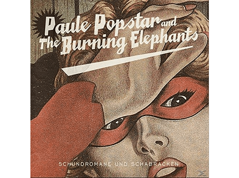 Paule Popstar And The Burning Elephant - Schundromane Und Schabracken [CD]