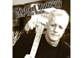 Michael Holloway - RIDIN THIS TRAIN - (CD)