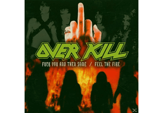 Overkill - Fuck You And Then Some/Fell The Fire - (CD)