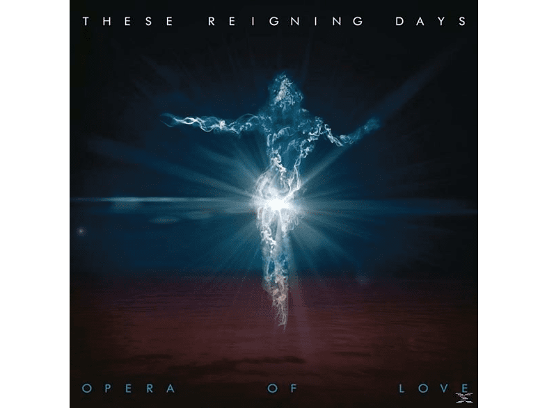 These Reigning Days - Opera Of Love [CD]