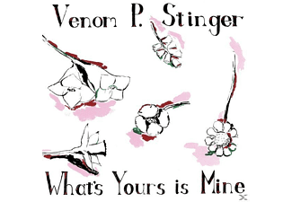 Venom P.Stinger - WHAT S YOURS IS MINE - (Vinyl)