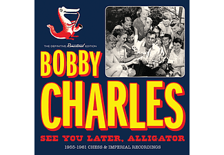 Bobby Charles - See You Later Alligator - 1955-1961 Chess & Imperial Recordings (CD)