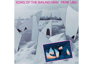 Pere Ubu - Song Of The Bailing Man - (CD)
