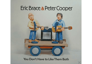 Eric Brace, BRACE, ERIC & COOPER, PETER - You Don't Have To Like Them Both [CD]