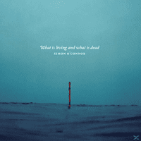 Simon O'connor - What Is Living And What Is Dead [CD]