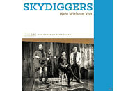 Skydiggers - Here Without You [CD]