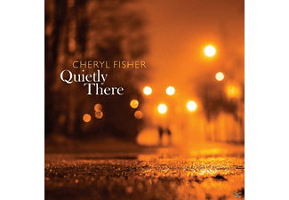 Cheryl Fisher - Quietly There - (CD)