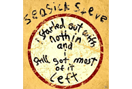 Seasick Steve - I Started Out With Nothin And I Still Got Most Of [Vinyl]