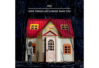 Doe - Some Things Last Longer Than You - (CD)