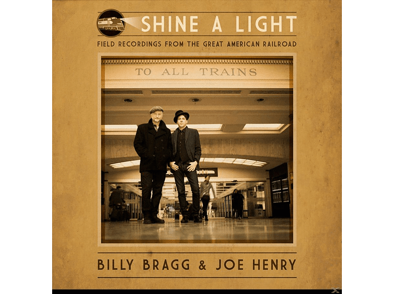 Billy Bragg, Joe Henry - Shine a Light: Field Recordings from the Great Ame [CD]