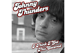 Johnny Thunders - I Think I Got This Covered - (CD)