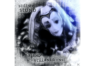 Stillste Stund - Blendwerk Antikunst - (CD)