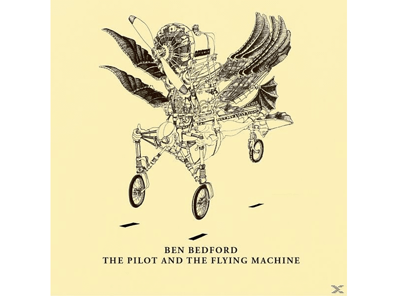 Ben Bedford - The Pilot And The Flying Machine [CD]