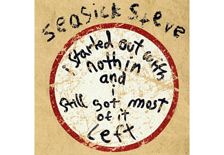 Seasick Steve - I Started Out With Nothin And I Still Got Most Of - (Vinyl)