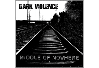 Dark Violence - Middle Of Nowhere - (CD)