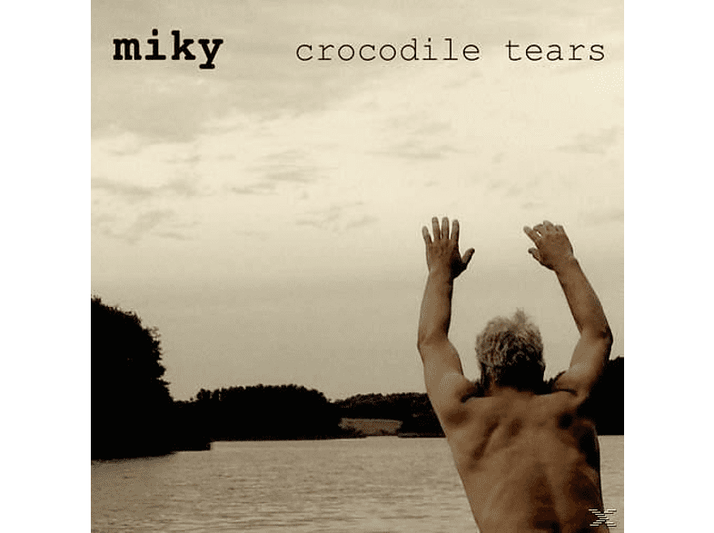Miky - Crocodile Tears [Maxi Single CD]