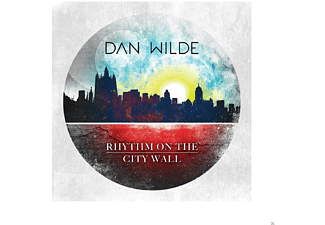 Dan Wilde - Rhythm On The City Wall - (CD)