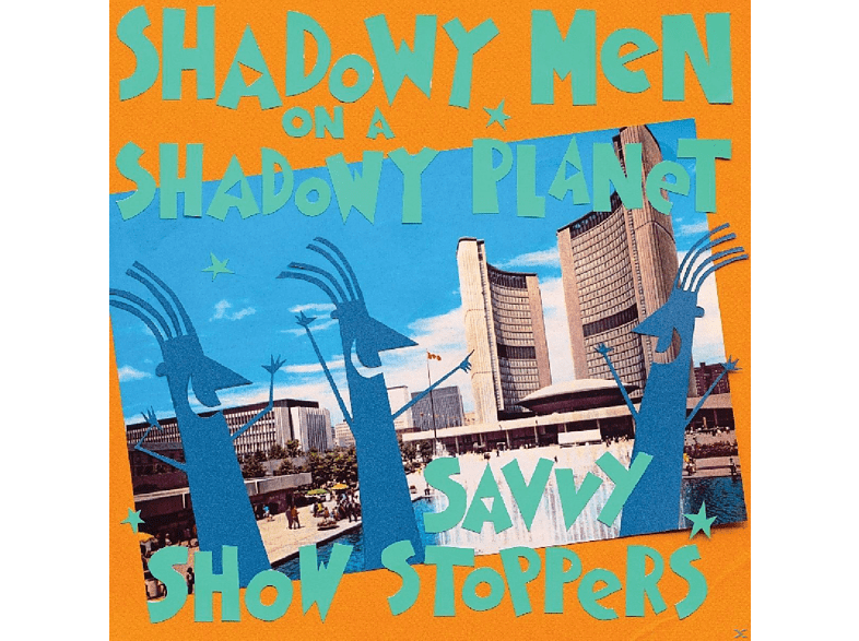 Shadowy Men On A Shadowy Planet - Savvy Show Stoppers [Vinyl]