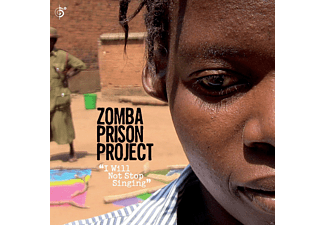 Zomba Prison Project - I Will Not Stop Singing - (CD)