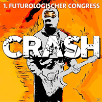 1.FUTUROLOGISCHER CONGRESS - Crash! [CD]