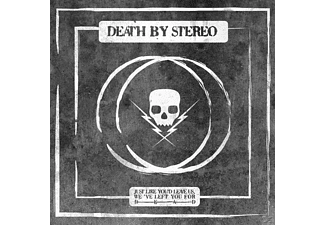 Death By Stereo - Just Like You'd Leave Us,We've Left You For Dead - (Vinyl)