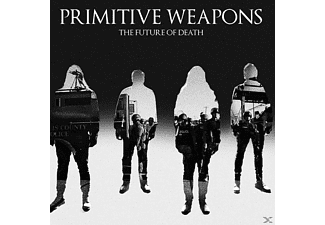 Primitive Weapons - The Future Of Death - (CD)