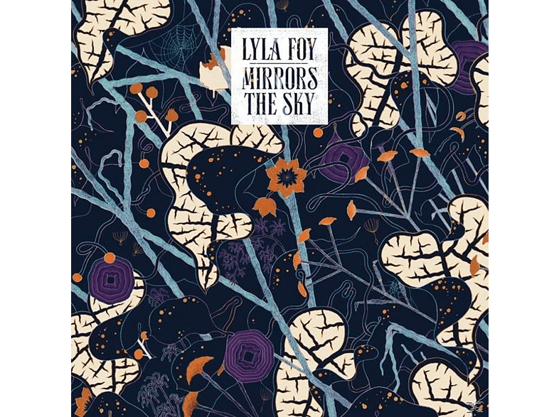 Lyla Foy - Mirrors The Sky [LP + Download]