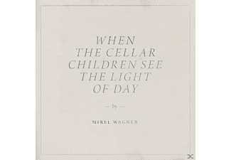 Mirel Wagner - When The Cellar Children See The Li - (LP + Download)
