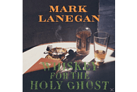 Mark Lanegan - Whiskey For The Holy Ghost [LP + Download]