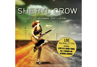 Sheryl Crow - All I Wanna Do... Live - (CD)