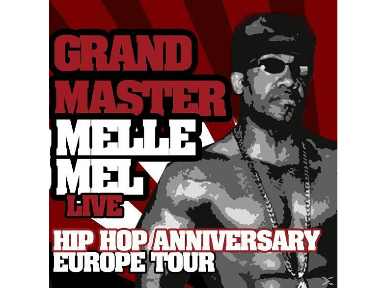 Grandmaster Melle Mel - Hip Hop Anniversary Europe Tour [CD]